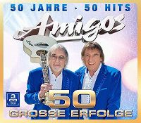 Cover Amigos - 50 Jahre - 50 Hits - 50 grosse Erfolge