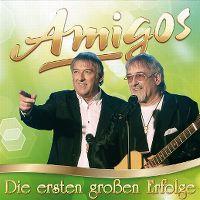 Cover Amigos - Die ersten grossen Erfolge