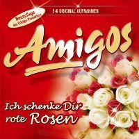 Cover Amigos - Ich schenke Dir rote Rosen