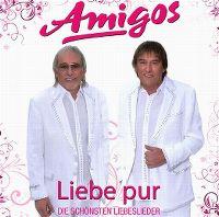 Cover Amigos - Liebe pur - Die schönsten Liebeslieder