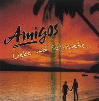 Cover Amigos - Liebe und Sehnsucht...