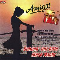 Cover Amigos - Schenk' mir bitte diese Nacht