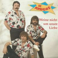 Cover Amigos - Weine nicht um unsre Liebe