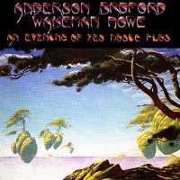 Cover Anderson / Bruford / Wakeman / Howe - An Evening Of Yes Music