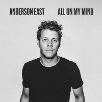 Cover Anderson East - All On My Mind