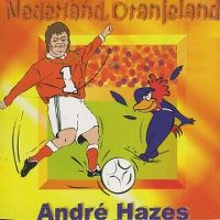 Cover André Hazes - Nederland Oranjeland