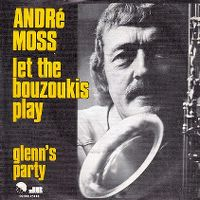 Cover André Moss - Let The Bouzoukis Play