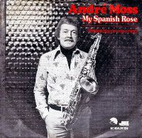 Cover André Moss - My Spanish Rose