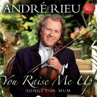 Cover André Rieu - You Raise Me Up - Songs For Mum