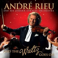 Cover André Rieu and His Johann Strauss Orchestra - And The Waltz Goes On