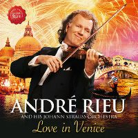 Cover André Rieu and His Johann Strauss Orchestra - Love In Venice