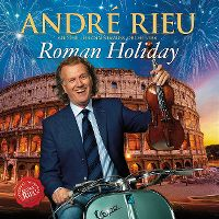 Cover André Rieu and His Johann Strauss Orchestra - Roman Holiday