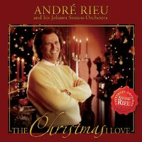 Cover André Rieu and His Johann Strauss Orchestra - The Christmas I Love