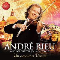 Cover André Rieu avec l'Orchestre Johann Strauss - Un amour à Venise