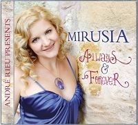 Cover André Rieu & Mirusia - André Rieu Presents Mirusia - Always & Forever