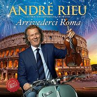 Cover André Rieu und sein Johann Strauss Orchester - Arrivederci Roma