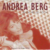 Cover Andrea Berg - Auch heute noch