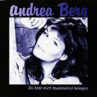 Cover Andrea Berg - Du hast mich tausendmal belogen