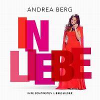 Cover Andrea Berg - In Liebe - ihre schönsten Liebeslieder