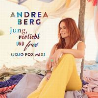 Cover Andrea Berg - Jung, verliebt und frei