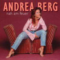 Cover Andrea Berg - Nah am Feuer