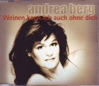 Cover Andrea Berg - Weinen kann ich auch ohne dich