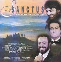 Cover Andrea Bocelli / Placido Domingo / Luciano Pavarotti - Sanctus - Das Konzert für die Seele