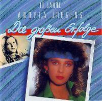 Cover Andrea Jürgens - 10 Jahre Andrea Jürgens · Die großen Erfolge