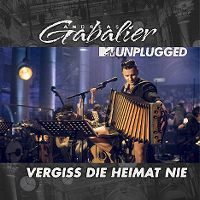 Cover Andreas Gabalier - Vergiss die Heimat nie (MTV Unplugged)
