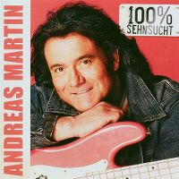 Cover Andreas Martin - 100% Sehnsucht
