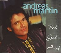 Cover Andreas Martin - Ich gebe auf