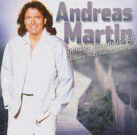 Cover Andreas Martin - In aller Freundschaft - meine Hits aus 25 Jahren