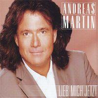 Cover Andreas Martin - Lieb' mich jetzt