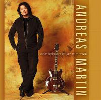 Cover Andreas Martin - Wir leben nur einmal
