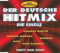 Cover Andreas Martin / Michelle / Michael Morgan / Mike Bauhaus / Nicki - Der deutsche Hitmix - die Single