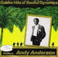Cover Andy Anderson - Golden Hits Of Soulful Dynamics (Medley)