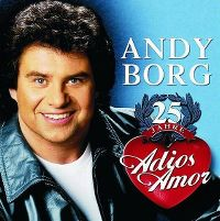 Cover Andy Borg - 25 Jahre Adios Amor