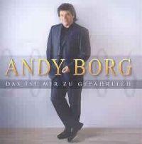 Cover Andy Borg - Das ist mir zu gefährlich