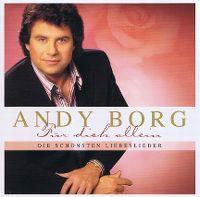 Cover Andy Borg - Für dich allein - die schönsten Liebeslieder