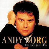 Cover Andy Borg - Ich sag' ja zu dir