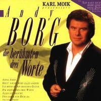 Cover Andy Borg - Karl Moik präsentiert: Die berühmten drei Worte