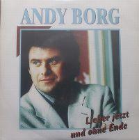 Cover Andy Borg - Lieber jetzt und ohne Ende