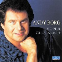 Cover Andy Borg - Super glücklich