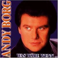 Cover Andy Borg - Was wäre wenn ...