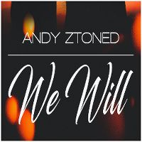 Cover Andy Ztoned - We Will