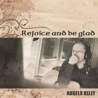 Cover Angelo Kelly - Rejoice And Be Glad