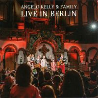 Cover Angelo Kelly & Family - Live In Berlin