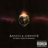 Cover Angels & Airwaves - We Don't Need To Whisper