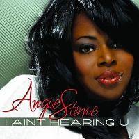 Cover Angie Stone - I Ain't Hearin' U