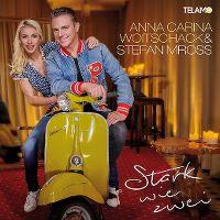 Cover Anna-Carina Woitschack & Stefan Mross - Stark wie zwei
